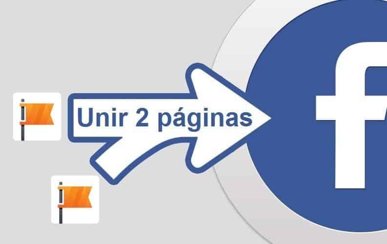 Cómo Fusionar dos páginas de Facebook – Unir Merge Juntar