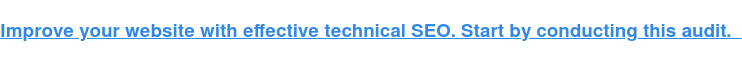 Mejora tu sitio web con un SEO técnico eficaz. Comience por realizar esta auditoría.